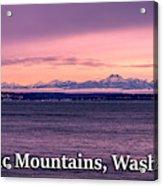 Olympic Mountains, Washington Acrylic Print