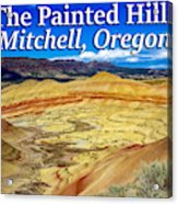 Painted Hills 01 Acrylic Print