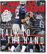 Patriots Fatigue Talk To The Hand Sports Illustrated Cover Acrylic Print