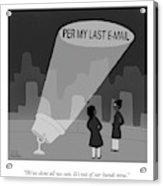 Per My Last Email Acrylic Print