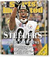 Pittsburgh Steelers Super Bowl Xl Champions Sports Illustrated Cover Acrylic Print