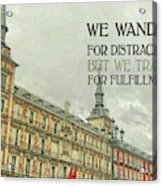 Plaza Mayor Quote Acrylic Print