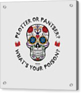 Plotter Or Pantser - What's Your Poison? Acrylic Print