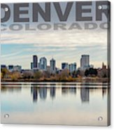 Poster Of Downtown Denver At Dusk Reflected On Water Acrylic Print
