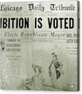 Prohibition Voted Out Acrylic Print
