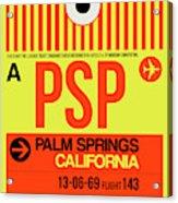 Psp Palm Springs Luggage Tag I Acrylic Print