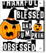 Pumpkin Obsessed Halloween Jackolantern Witch Hat Light Acrylic Print