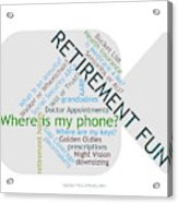 Retirement Fun Acrylic Print