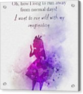 Run Wild With Your Imagination Acrylic Print