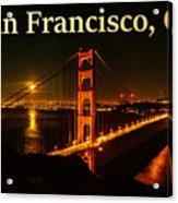 San Francisco Ca Golden Gate Bridge At Night Acrylic Print