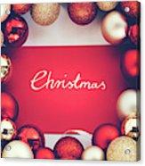 Silver Christmas Writing And Christmas Glass Balls. Acrylic Print