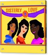 Sisterly Love Acrylic Print