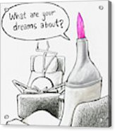 Speak Your Dreams Acrylic Print