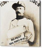 Teddy The Rough Rider - For President - 1904 Acrylic Print