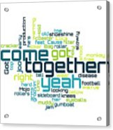 The Beatles - Come Together Lyrical Cloud Acrylic Print