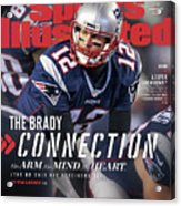 The Brady Connection His Arm. His Mind. His Heart. Sports Illustrated Cover Acrylic Print