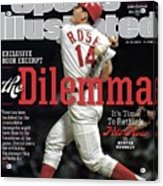The Dilemma Its Time To Rethink Pete Rose Sports Illustrated Cover Acrylic Print