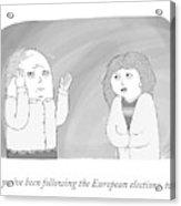 The European Elections Acrylic Print