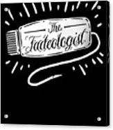 The Fadeologist Hairstylist Hairdresser Scissors Acrylic Print