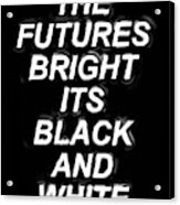 The Futures Bright Acrylic Print