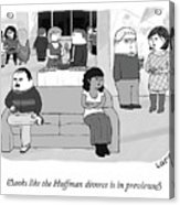 The Huffman Divorce Acrylic Print