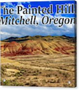 The Painted Hills Mitchell Oregon 02 Acrylic Print