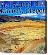 The Painted Hills Mitchell Oregon Acrylic Print