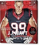 The Players Play Fantasy J.j. Watt Wants To Be A Qb, 2015 Sports Illustrated Cover Acrylic Print
