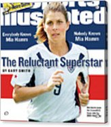 The Reluctant Superstar Everybody Knows Mia Hamm, Nobody Sports Illustrated Cover Acrylic Print