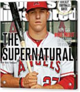 The Supernatural How Can Mike Trout Be So Good So Young Sports Illustrated Cover Acrylic Print