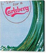 This Calls For A Carlsberg Acrylic Print