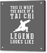This Is What The Back Of A Tai-chi Legend Looks Like Acrylic Print
