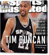 Tim Duncan Finally Getting To Know The Greatest, Least Sports Illustrated Cover Acrylic Print