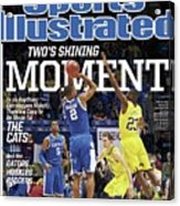 Twos Shining Moment In An Anything-can-happen March, Theres Sports Illustrated Cover Acrylic Print