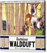 Vintage Poster - Gasteiner Waldduft Acrylic Print