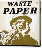 Vintage Poster - I Need Your Waste Paper Acrylic Print