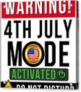 Warning 4th July Mode Activated Do Not Disturb Acrylic Print
