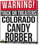 Warning Colorado Candy Robber Acrylic Print