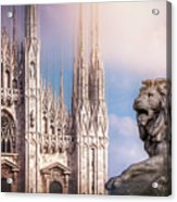 Watching Over The Duomo Milan Italy  Acrylic Print