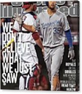 We Dont Believe What We Just Saw The Royals Or The Orioles Sports Illustrated Cover Acrylic Print