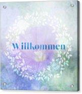 Welcome - Willkommen Acrylic Print