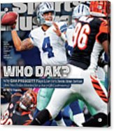 Who Dak Why Dak Prescott Plays Like Hes Been Here Before Sports Illustrated Cover Acrylic Print