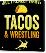 Wrestling All I Want Taco Silhouette Gift Light Acrylic Print