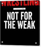 Wrestling Not For The Weak Red White Gift Light Acrylic Print