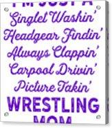 Wrestling Singlet Washin Mom Purple Gift Dark Acrylic Print