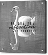 Your Best Reflection Quote Acrylic Print