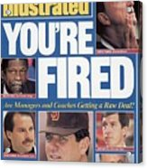 Youre Fired Are Managers And Coaches Getting A Raw Deal Sports Illustrated Cover Acrylic Print