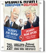 Debate Night Confusion vs Delusion Acrylic Print