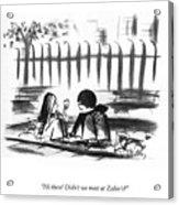 Didn't We Meet At Zabar's? Acrylic Print