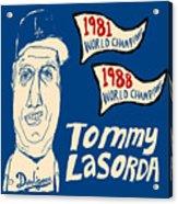 Tommy Lasorda Los Angeles Dodgers Acrylic Print